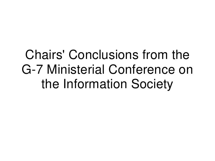 Chairs Conclusions from theG-7 Ministerial Conference on   the Information Society