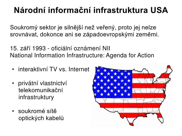 Národní informační infrastruktura USASoukromý sektor je silnější než veřený, proto jej nelzesrovnávat, dokonce ani se zápa...