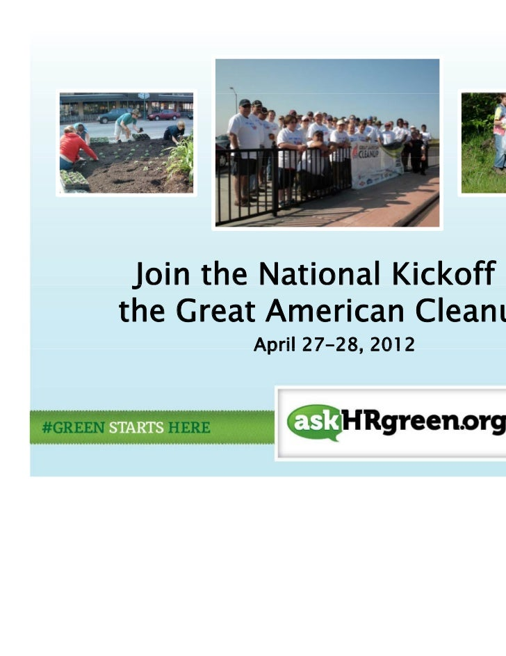 J Join the National Kickoff ofthe Great American Cleanup™         April 27-28, 2012               27 28,