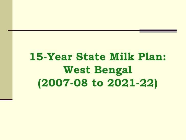 15-Year State Milk Plan: West Bengal (2007-08 to 2021-22)