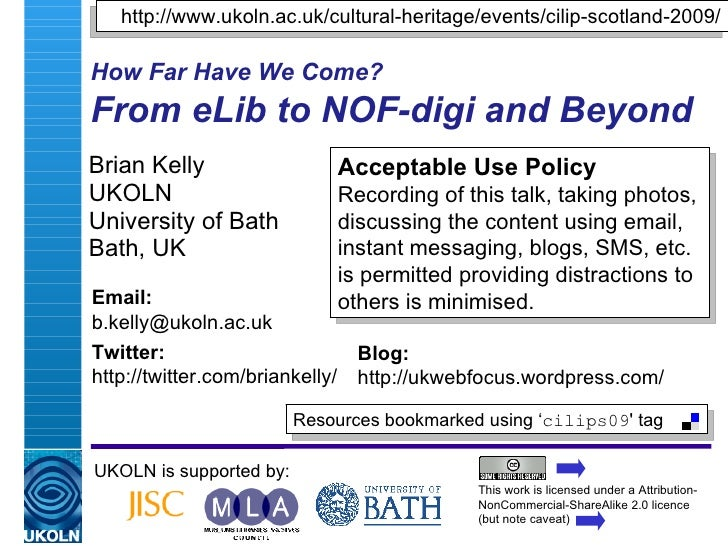 How Far Have We Come?   From eLib to NOF-digi and Beyond Brian Kelly UKOLN University of Bath Bath, UK UKOLN is supported ...