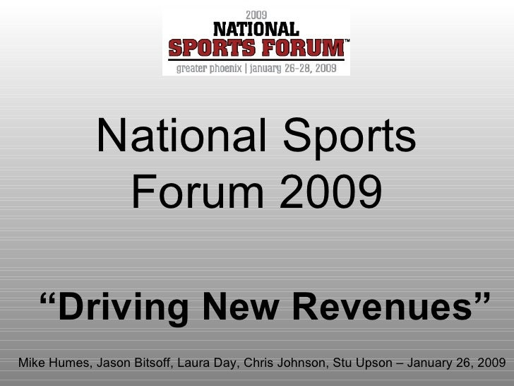 "National Sports Forum 2009 "" Driving New Revenues"" Mike Humes, Jason Bitsoff, Laura Day, Chris Johnson, Stu Upson – Januar..."
