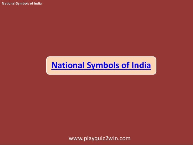 National Symbols of India www.playquiz2win.com National Symbols of India