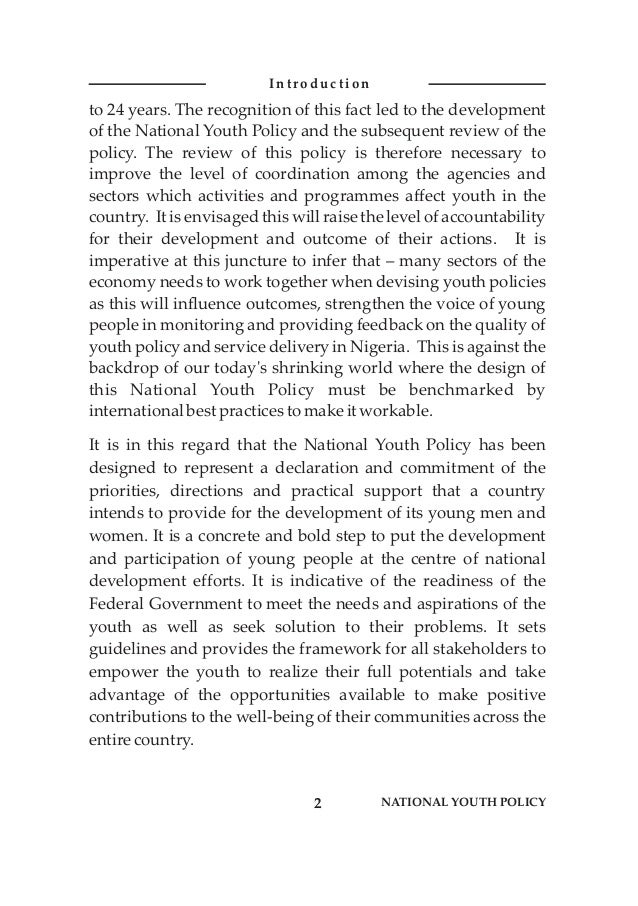 to 24 years. The recognition of this fact led to the development of the National Youth Policy and the subsequent review of...