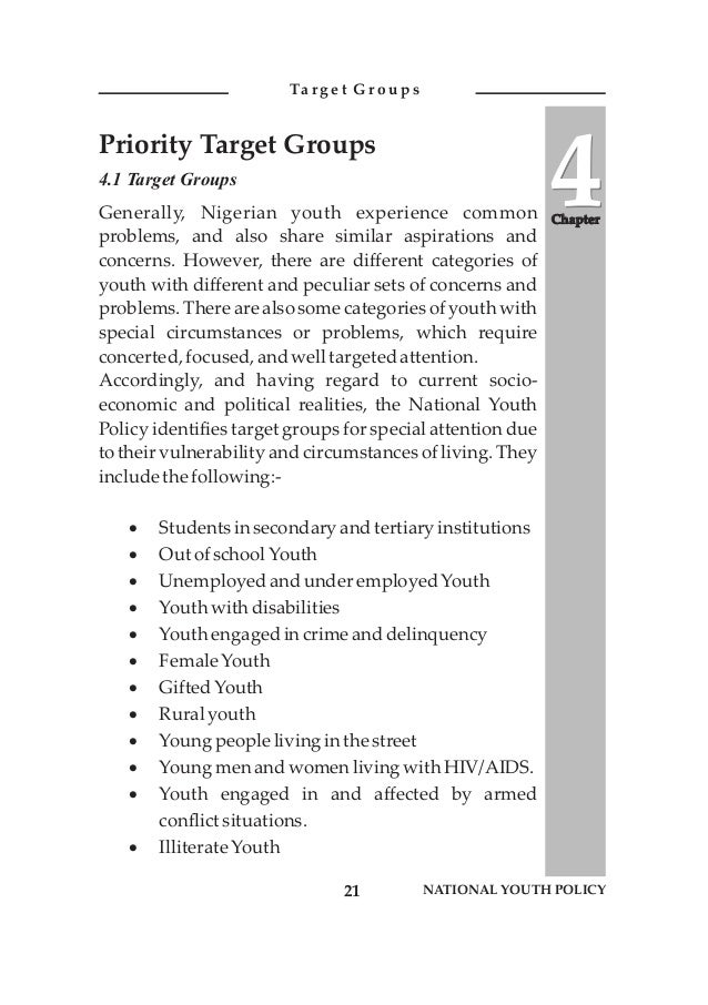 4.1 Target Groups Generally, Nigerian youth experience common problems, and also share similar aspirations and concerns. H...