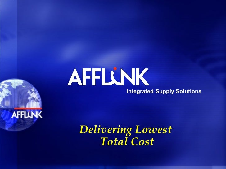 Integrated Supply SolutionsDelivering Lowest    Total Cost