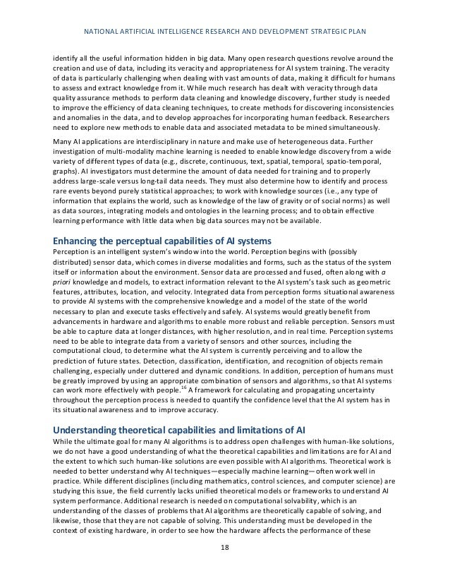 NATIONAL ARTIFICIAL INTELLIGENCE RESEARCH AND DEVELOPMENT STRATEGIC PLAN 19 algorithms. Understanding which problems are t...