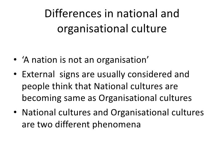 organizational culture and national culture in School of economic sciences and business articles 2014 national culture  underpins individual behaviour and work-related-values: the importance of.