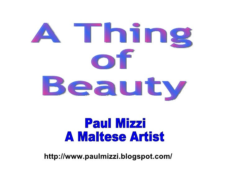 Paul Mizzi A Maltese Artist http://www.paulmizzi.blogspot.com/ A Thing of Beauty