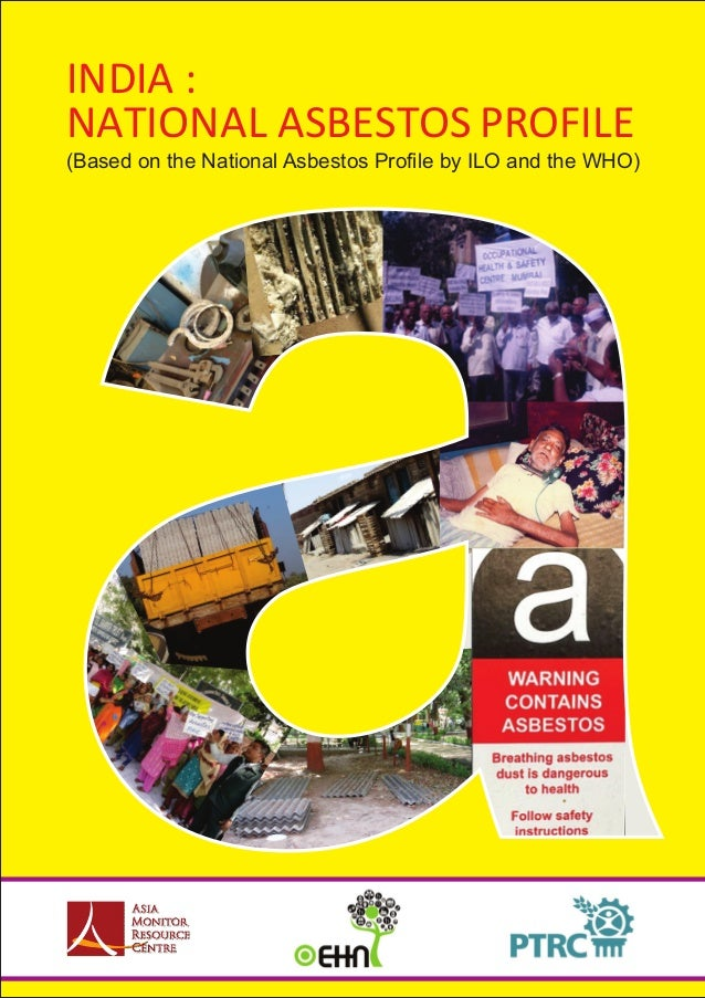 NATIONAL ASBESTOS PROFILE INDIA : (Based on the National Asbestos Profile by ILO and the WHO)