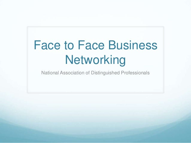 Face to Face Business Networking National Association of Distinguished Professionals