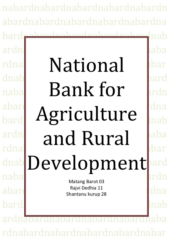 national bank for agriculture and rural The parliament through act 61 of 81 set up national bank for agricultural and rural development [nabard] after the former chairman of reserve.