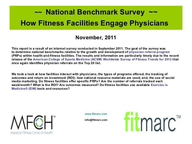 ~~  National Benchmark Survey  ~~ How Fitness Facilities Engage Physicians   <ul><li>November, 2011 </li></ul><ul><li>This...
