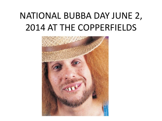 NATIONAL BUBBA DAY JUNE 2, 2014 AT THE COPPERFIELDS