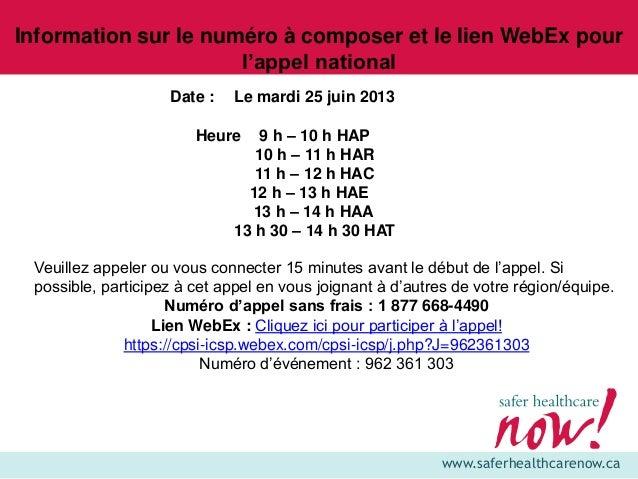 www.saferhealthcarenow.ca Date : Le mardi 25 juin 2013 Heure 9 h – 10 h HAP 10 h – 11 h HAR 11 h – 12 h HAC 12 h – 13 h HA...
