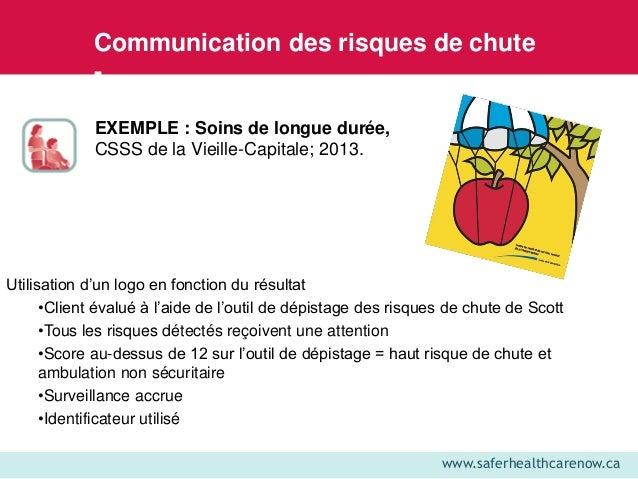 www.saferhealthcarenow.ca EXEMPLE : Soins de longue durée, CSSS de la Vieille-Capitale; 2013. Utilisation d'un logo en fon...