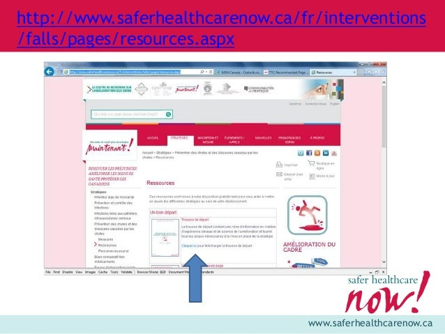 www.saferhealthcarenow.ca http://www.saferhealthcarenow.ca/fr/interventions /falls/pages/resources.aspx