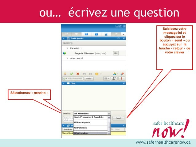 www.saferhealthcarenow.ca ou… écrivez une question Saisissez votre message ici et cliquez sur le bouton « send » ou appuye...