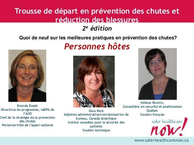 www.saferhealthcarenow.ca Trousse de départ en prévention des chutes et réduction des blessures 2e édition Quoi de neuf su...