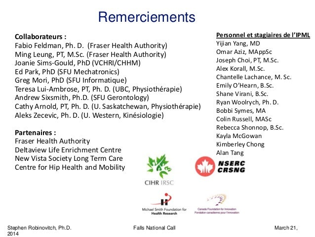 Stephen Robinovitch, Ph.D. Falls National Call March 21, 2014 Remerciements Collaborateurs: FabioFeldman,Ph.D.(Frase...