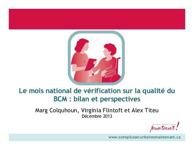 Le mois national de vérification sur la qualité du BCM : bilan et perspectives Marg Colquhoun, Virginia Flintoft et Alex T...