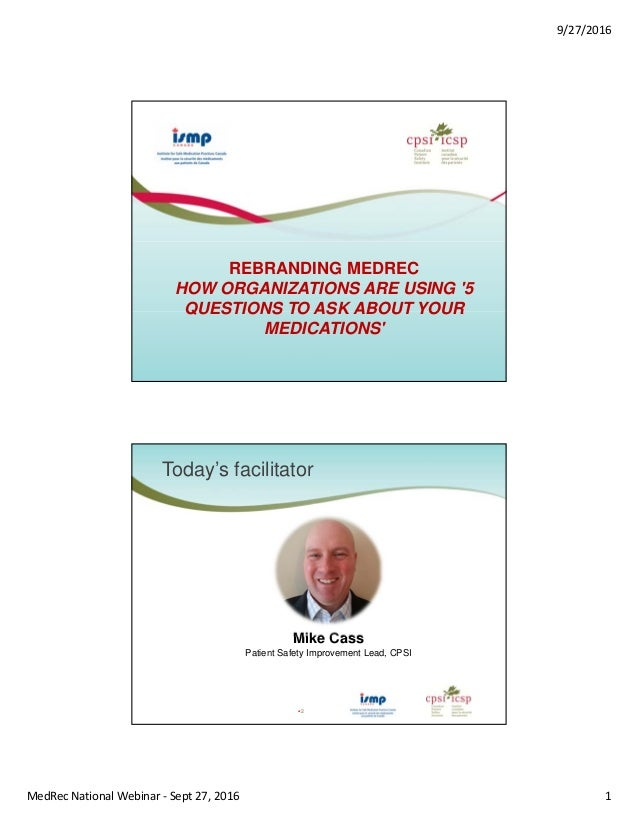 9/27/2016 MedRec National Webinar ‐ Sept 27, 2016 1 REBRANDING MEDREC HOW ORGANIZATIONS ARE USING '5 QUESTIONS TO ASK ABOU...