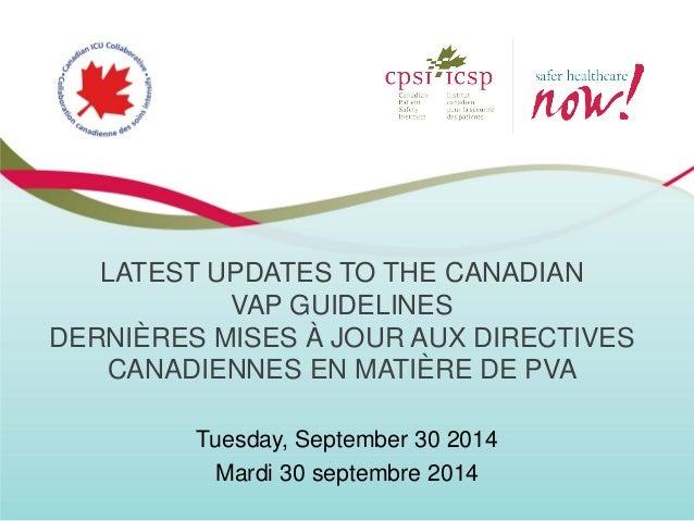 LATEST UPDATES TO THE CANADIAN VAP GUIDELINES DERNIÈRES MISES À JOUR AUX DIRECTIVES CANADIENNES EN MATIÈRE DE PVA  Tuesday...