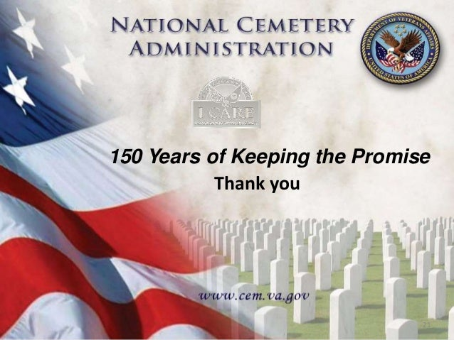National Cemetery Administration 150 Years Of Keeping The