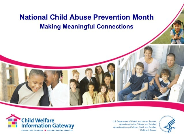 National Child Abuse Prevention Month Making Meaningful Connections