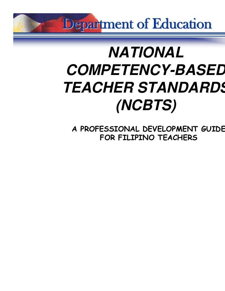 Department of Education     NATIONALCOMPETENCY-BASEDTEACHER STANDARDS      (NCBTS) A PROFESSIONAL DEVELOPMENT GUIDE       ...