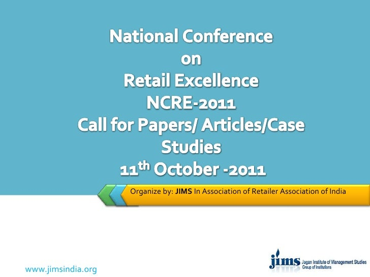 Organize by: JIMS In Association of Retailer Association of India<br />National Conference on Retail ExcellenceNCRE-2011Ca...
