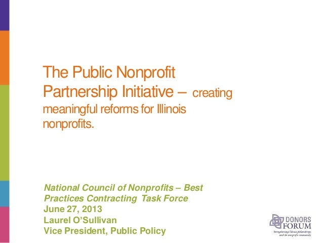 The Public Nonprofit Partnership Initiative – creating meaningful reforms for Illinois nonprofits. National Council of Non...