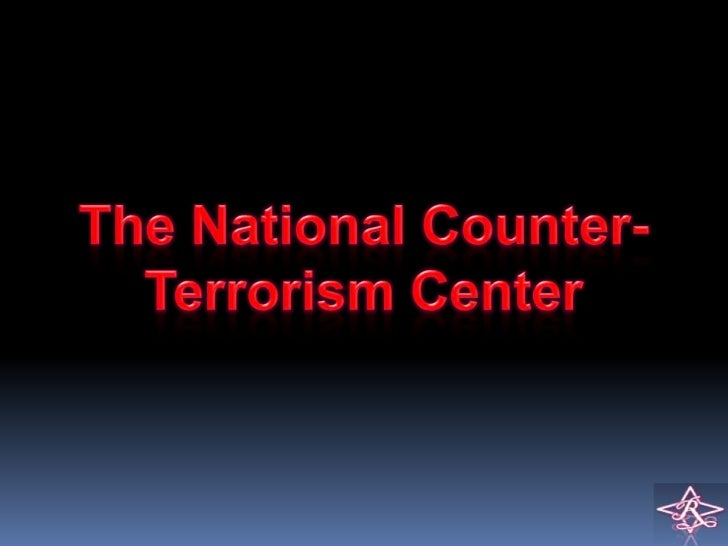 The National Counter-terrorism Center (NCTC) was establishedin 2004 by Presidential Executive Order.Basically it is a to...