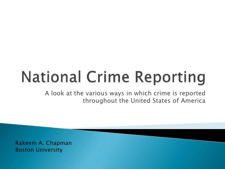 National Crime Reporting<br />A look at the various ways in which crime is reported throughout the United States of Americ...