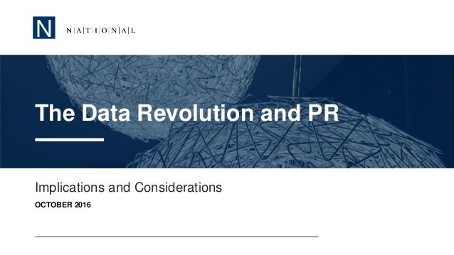 N Implications and Considerations OCTOBER 2016 The Data Revolution and PR