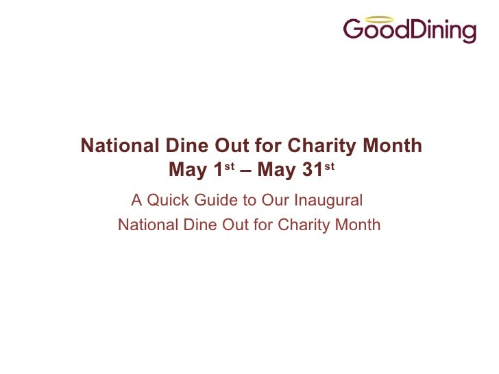 National Dine Out for Charity Month         May 1st – May 31st    A Quick Guide to Our Inaugural   National Dine Out for C...