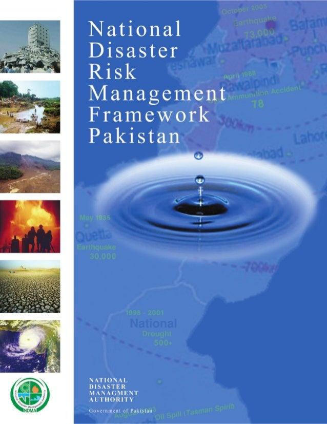 NationalDisasterRiskManagementFrameworkPakistanPrepared byDr Malik Khalid MehmoodMarch 2007NATIONALDISASTERMANAGEMENT