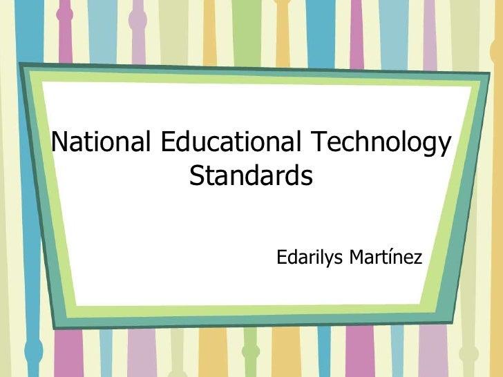 National Educational Technology Standards<br />EdarilysMartínez<br />