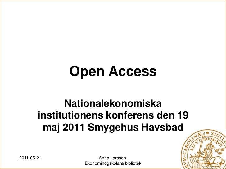 Open Access<br />Nationalekonomiska institutionens konferens den 19 maj 2011 Smygehus Havsbad<br />2011-05-19<br />Anna La...