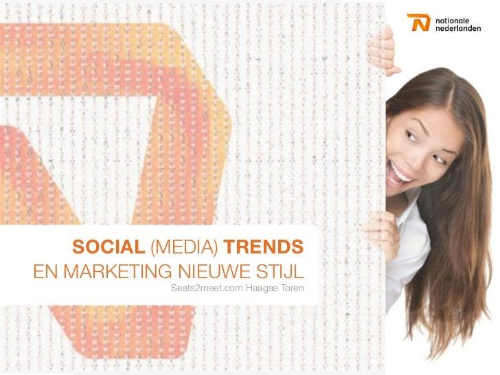 SOCIAL (MEDIA) TRENDSEN MARKETING NIEUWE STIJL            Seats2meet.com Haagse Toren