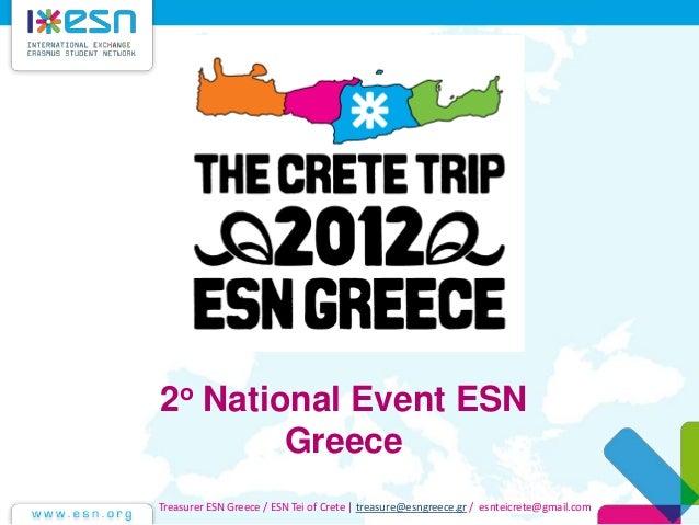 2ο National Event ESN Greece Treasurer ESN Greece / ESN Tei of Crete | treasure@esngreece.gr / esnteicrete@gmail.com