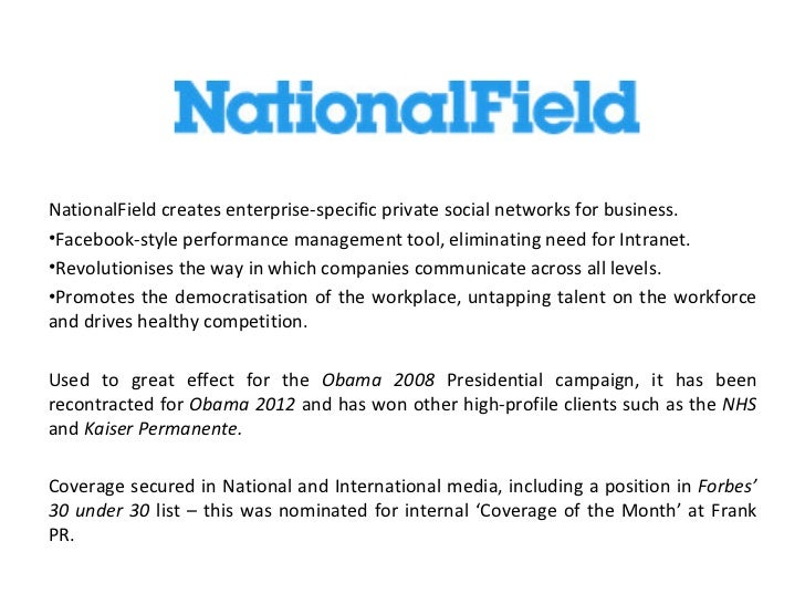 NationalField creates enterprise-specific private social networks for business.•Facebook-style performance management tool...