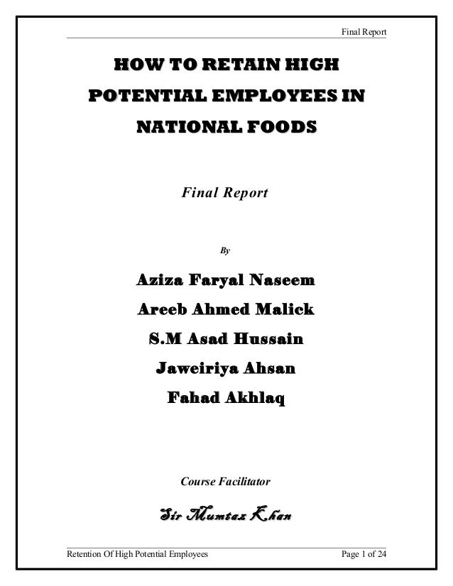 Final Report HOW TO RETAIN HIGHHOW TO RETAIN HIGH POTENTIAL EMPLOYEES INPOTENTIAL EMPLOYEES IN NATIONAL FOODSNATIONAL FOOD...
