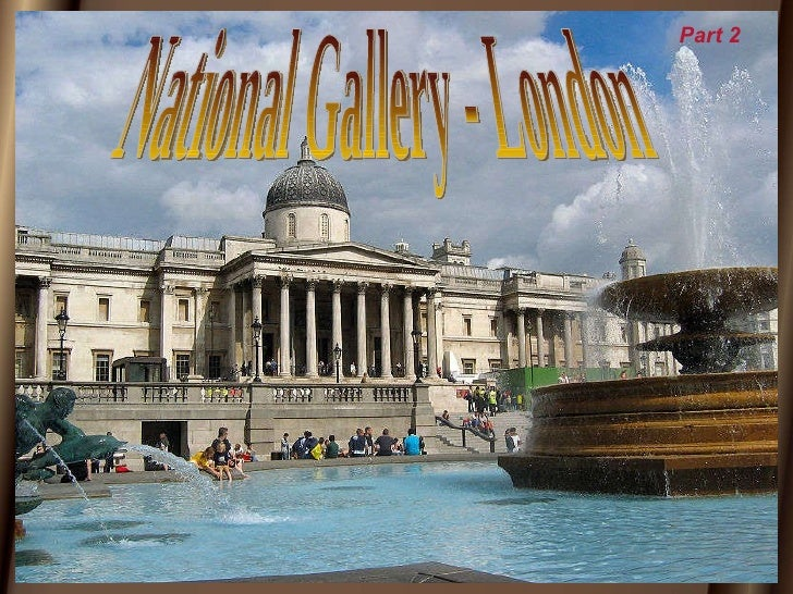 National Gallery - London Part 2