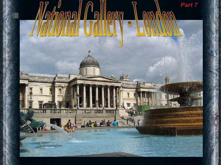 National Gallery - London Part 7
