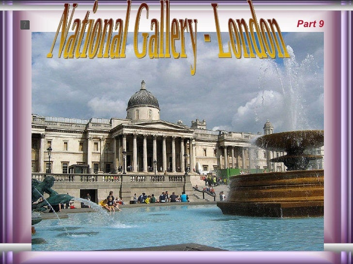 National Gallery - London Part 9