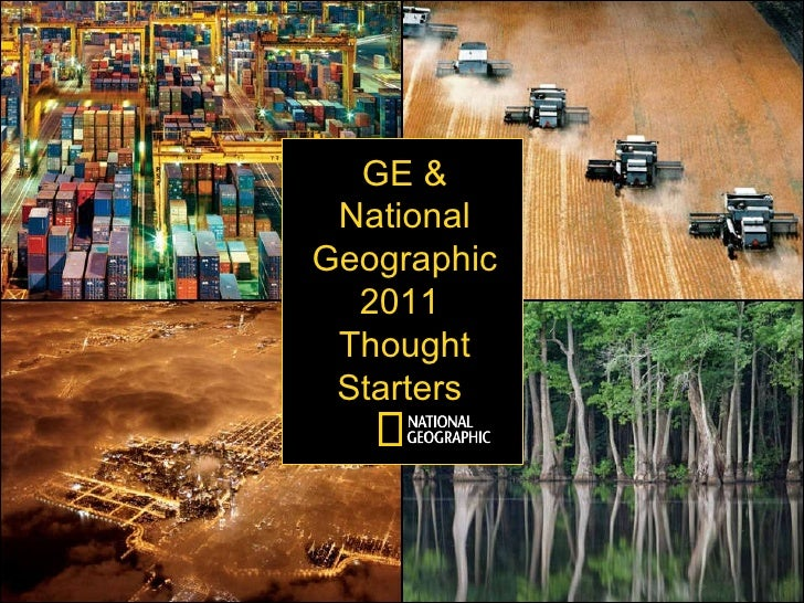 GE & National Geographic 2011  Thought Starters