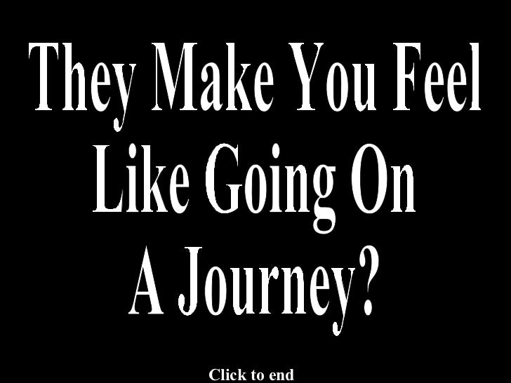 They Make You Feel Like Going On  A Journey? Click to end