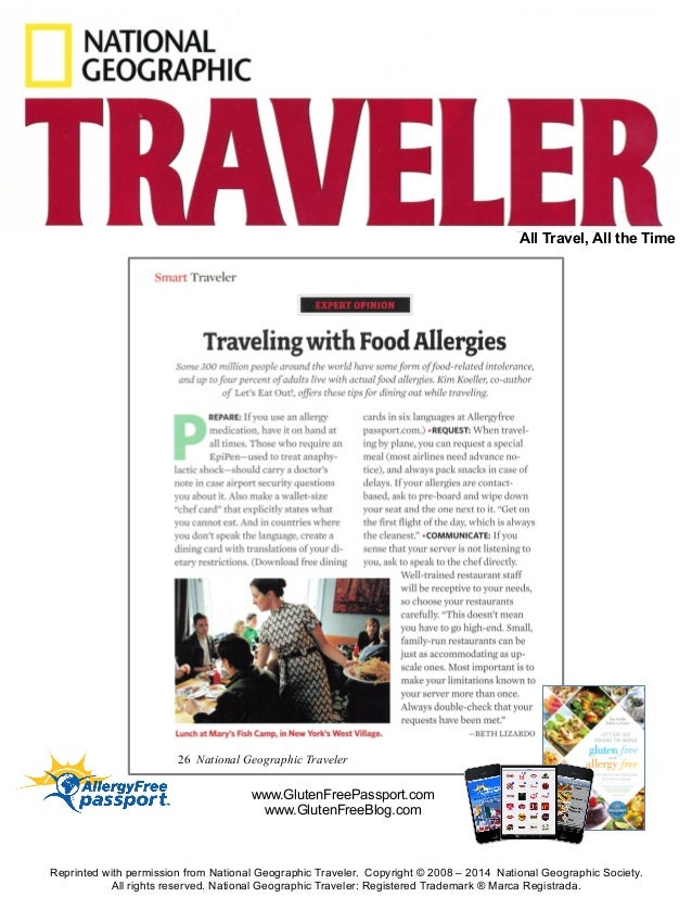 All Travel, All the Time  26 National Geographic Traveler  www.GlutenFreePassport.com www.GlutenFreeBlog.com  Reprinted wi...