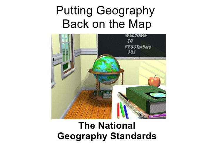 Putting Geography  Back on the Map The National GeographyStandards